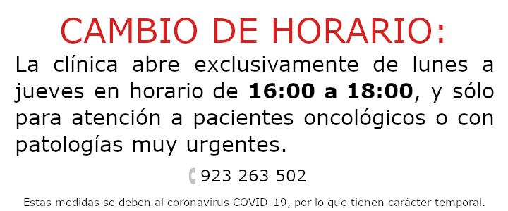 Cambio de horario: la clínica abre exclusivamente de lunes a jueves en horario de 16:00 a 18:00, y sólo para atender a pacientes oncológicos o con patologías muy urgentes.
